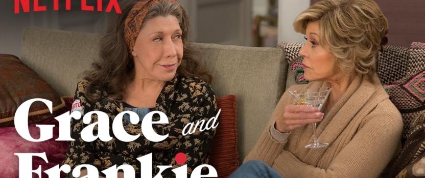 """Grace e Frankie, la serie Netflix che vi """"allunga la vita""""."""