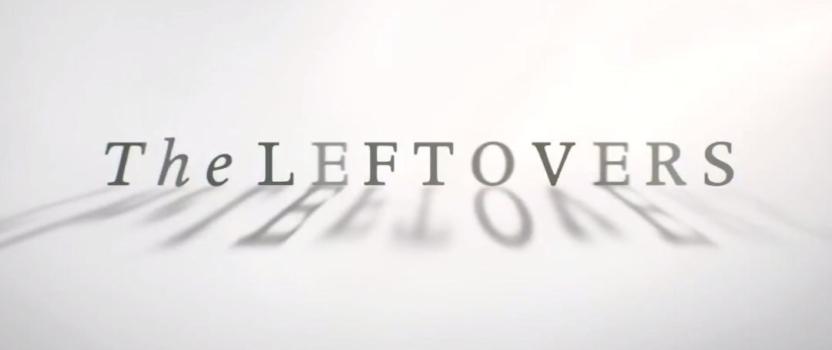 The Leftovers: quando la Fede è ben riposta, non vi è nulla da temere.